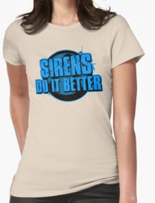 Sirens Do It Better (blue) Womens T-Shirt
