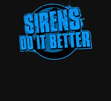 Sirens Do It Better (blue) Unisex T-Shirt