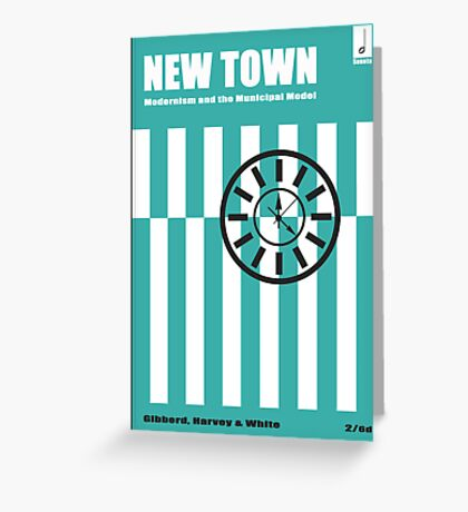 New Town - Modernism and the Municipal Model Greeting Card