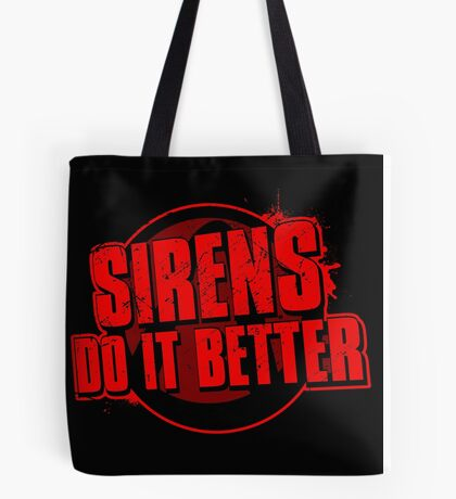 Sirens Do It Better (red) Tote Bag