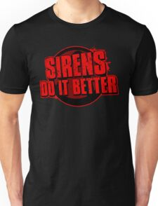 Sirens Do It Better (red) Unisex T-Shirt
