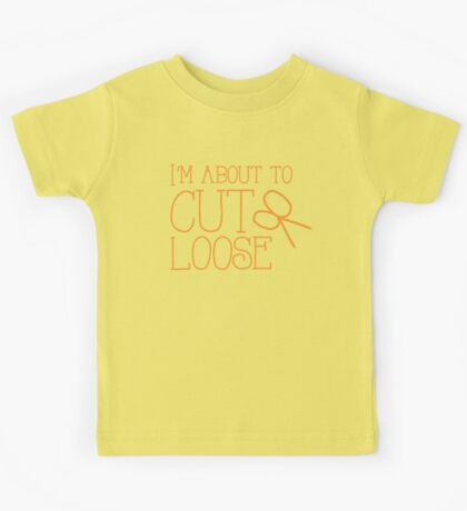 I'm about to CUT LOOSE (with hair stylist scissors) Kids Tee