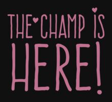 THE CHAMP IS HERE (girly) Kids Clothes