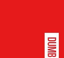 dumb by drdv02