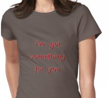 something for you Womens Fitted T-Shirt