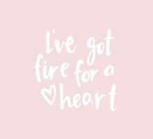 I've Got Fire For A Heart by bymelindacoope