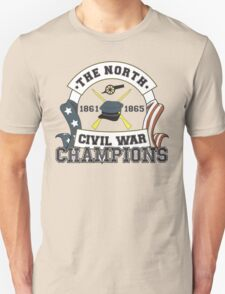 The North - Civil War Champions - Notherner Pride - Union Pride - Anti-Confederate Funny Shirt Unisex T-Shirt
