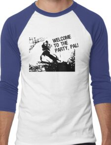 Welcome to the party, pal! Men's Baseball ¾ T-Shirt
