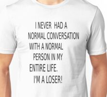 Normal Conversation Unisex T-Shirt