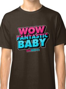 WOW FANTASTIC BABY Classic T-Shirt