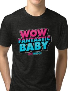 WOW FANTASTIC BABY Tri-blend T-Shirt