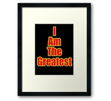 I Am The Greatest - T-Shirt - Quote Sticker Framed Print