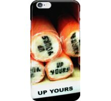 up yours rock candy iPhone Case/Skin