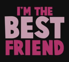 I'm the BEST FRIEND in pink One Piece - Short Sleeve