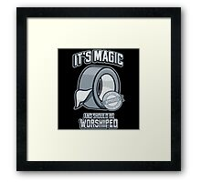 Duct Tape is Magic Framed Print