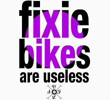 fixie bikes are useless Unisex T-Shirt