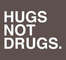 Hugs Not Drugs by Photomunkey