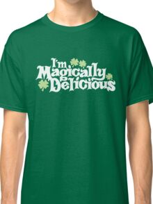 I'm Magically Delicious Classic T-Shirt