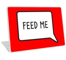Feed me speech bubble Laptop Skin