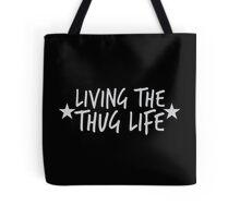 Living the THUG life Tote Bag