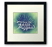 May the Force be with you! (6) Framed Print
