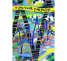 Find Your Purpose Photographic Print