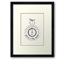 You're a Big Weirdo Framed Print