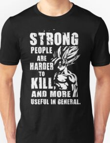 Strong People Are Harder To Kill - GOKU T-Shirt