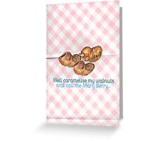 Caramelised Walnuts Greeting Card