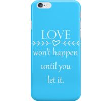 Let Love In- White Text iPhone Case/Skin