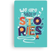 We Are Made of Stories Canvas Print