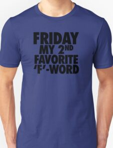 FRIDAY - 2nd Favorite F Word T-Shirt