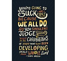 Don't be afraid to suck Photographic Print