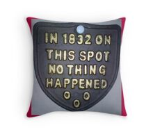 Nothing happened ... Throw Pillow