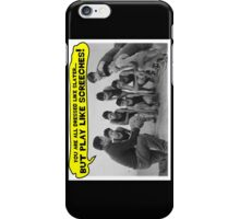 Dress Like Slater; Play Like Screech iPhone Case/Skin
