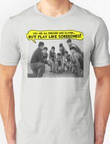Dress Like Slater; Play Like Screech T-Shirt