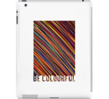 Be Colourful! iPad Case/Skin