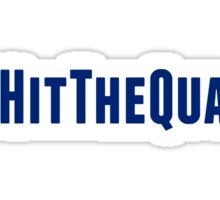 Hit The Quan Sticker