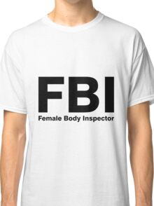 Female body inspector Classic T-Shirt