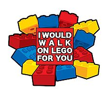 I would walk on lego for you Photographic Print