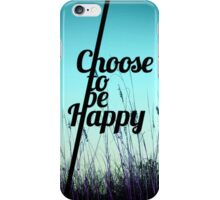 """Choose to be Happy"" Typography in Teal iPhone Case/Skin"