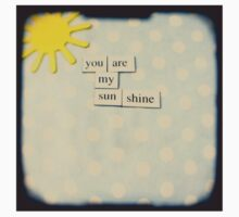 You are my sunshine One Piece - Short Sleeve