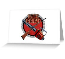 DEADITE REPELLENTS Greeting Card