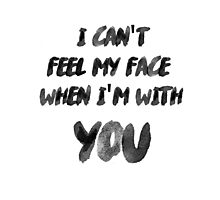 I Can't Feel My Face When I'm With You The Weeknd Photographic Print