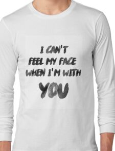 I Can't Feel My Face When I'm With You The Weeknd Long Sleeve T-Shirt