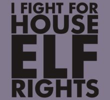 I Fight For House Elf Rights by loveaj