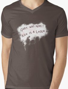 Gary was here. Ash is a Loser Mens V-Neck T-Shirt