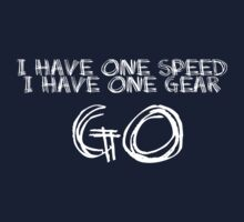 one speed one gear go by frigginrockstar