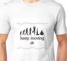 Keep moveing Unisex T-Shirt