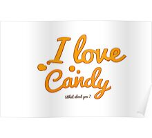 I love Candy What About You ? Poster